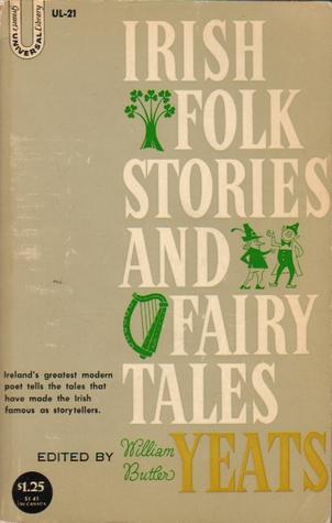 Irish Folk Stories and Fairy Tales  by  W.B. Yeats