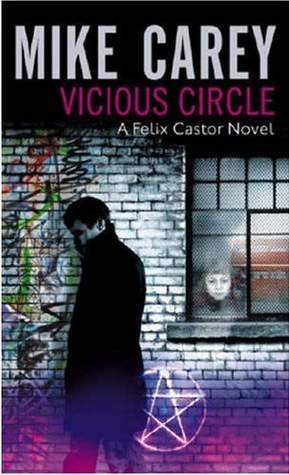 Vicious Circle (Felix Castor, #2) Mike Carey