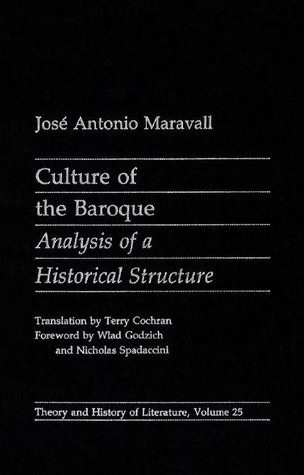 Culture of the Baroque: Analysis of a Historical Structure  by  José Antonio Maravall