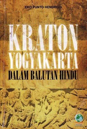 Kraton Yogyakarta dalam Balutan Hindu Eko Punto Hendro G