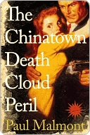 The Chinatown Death Cloud Peril: A Novel Paul Malmont