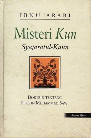 Misteri Kun: Doktrin tentang Person Muhammad SAW Ibn Arabi