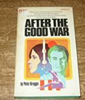 After the Good War: A Love Story  by  Peter R. Breggin