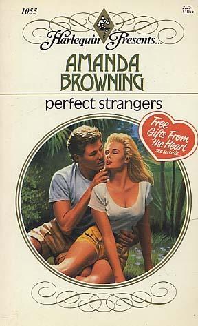 Perfect strangers. Amanda Browning