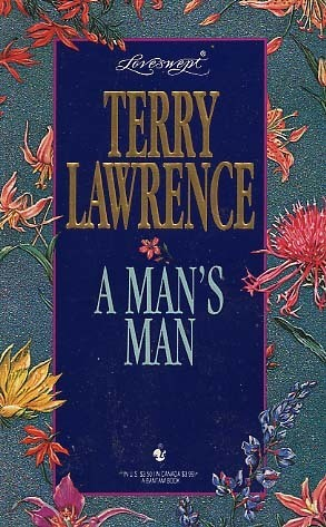 A Mans Man (Loveswept No 718)  by  Terry Lawrence