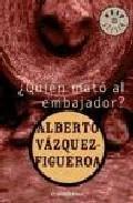 ¿Quien mató al embajador?  by  Alberto Vázquez-Figueroa