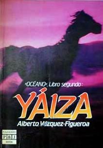Yaiza (Océano, #2) Alberto Vázquez-Figueroa