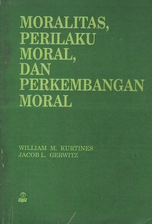 Moral Development Through Social Interaction  by  William M. Kurtines