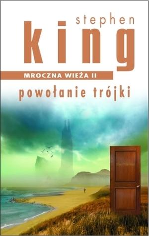 Powołanie Trójki (Mroczna Wieża, #2) Stephen King