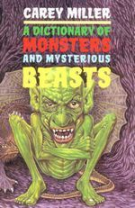 A Dictionary Of Monsters And Mysterious Beasts (Piccolo Books) Carey Miller
