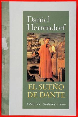 El Sueño De Dante  by  Daniel Herrendorf