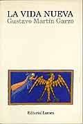 La vida nueva  by  Gustavo Martín Garzo