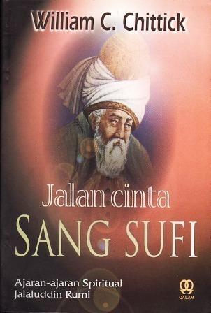 Jalan Cinta Sang Sufi: Ajaran-Ajaran Spiritual Jalaluddin Rumi  by  Rumi