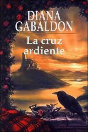 La cruz ardiente (Outlander, #5)  by  Diana Gabaldon