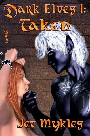 Taken (Dark Elves #1)  by  Jet Mykles