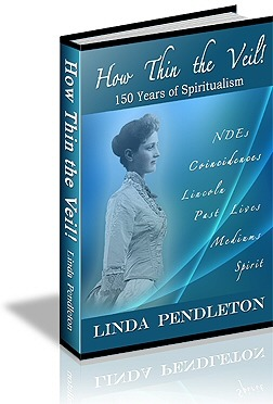 How Thin the Veil!  150 Years of Spiritualism  by  Linda Pendleton