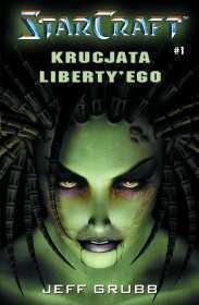 Krucjata Libertyego (StarCraft, #1) Jeff Grubb