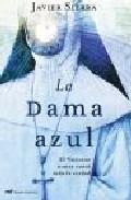 La Dama Azul/the Blue Lady Javier Sierra