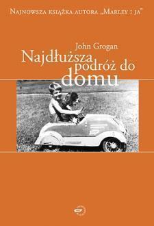 Najdłuższa podróż do domu John Grogan