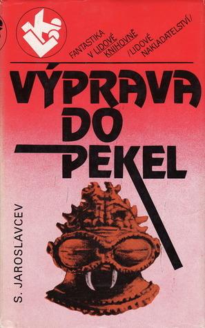 Výprava do pekel  by  Arkady Strugatsky