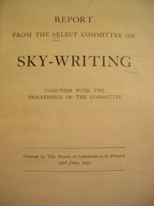 Report From The Select Committee On Sky-Writing  by  House of Commons