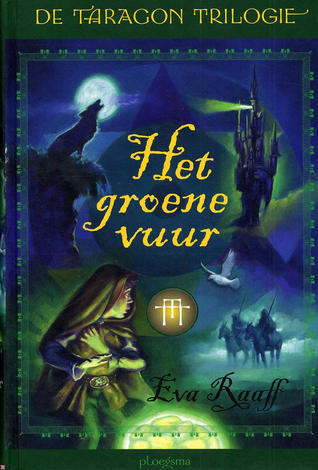 Het groene vuur (Taragon Trilogie, #1)  by  Eva Raaff