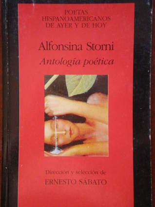 Alfonsina Storni: Antología Poética  by  Alfonsina Storni