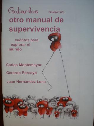 Otro manual de supervivencia Carlos Montemayor