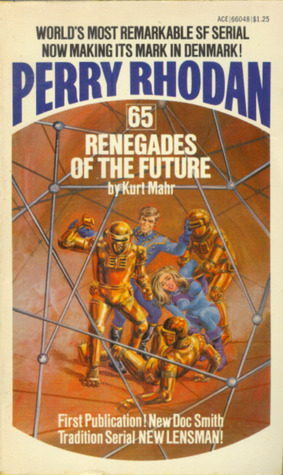 Renegades of the Future (Perry Rhodan #65)  by  Kurt Mahr