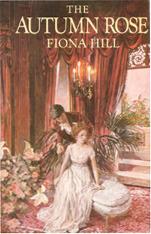 The Autumn Rose Fiona Hill