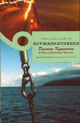 Kcymaerxthaere Travel Guide: (Volume 6: Discover Kymaerica)  by  Eames Demetrios