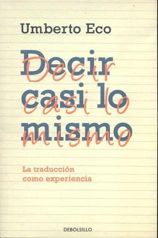 Decir casi lo mismo  by  Umberto Eco