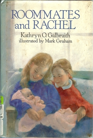 Roommates and Rachel  by  Kathryn O. Galbraith