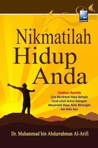 Nikmatilah Hidup Anda Muhammad bin Abdurrahman Al-Arifi