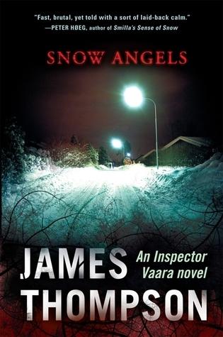 Snow Angels (Inspector Kari Vaara, #1)  by  James Thompson