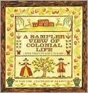 Sampler View of Colonial Life Mary Cobb