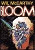 Bloom  by  Wil McCarthy