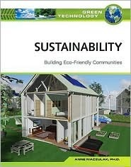 Sustainability: Building Eco-Friendly Communities (Green Technology)  by  Anne E. Maczulak