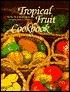 Tropical Fruit Cookbook Marilyn  Harris
