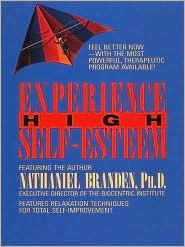 Experience High Self-Esteem Nathaniel Branden