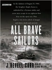 All Brave Sailors: The Sinking of the Anglo Saxon, 1940 J. Revell Carr