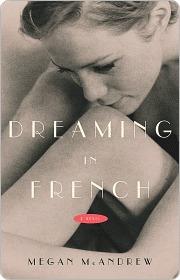 Dreaming in French: A Novel Megan McAndrew