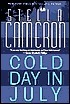 Cold Day In July  by  Stella Cameron