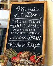 Menu Del Dia: More Than 100 Classic, Authentic Recipes From Across Spain Rohan Daft