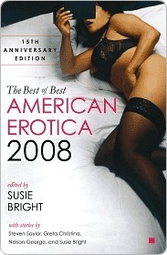 The Best of Best American Erotica 2008: 15th Anniversary Edition Susie Bright