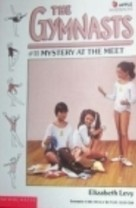Mystery at the Meet (The Gymnasts, #11) Elizabeth Levy