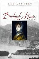 Distant Music: A Novel  by  Lee Langley