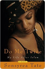 Do Me Twice: My Life After Islam  by  Sonsyrea Tate