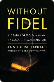 Cuba Confidential Ann Louise Bardach