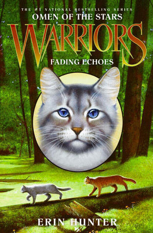 Fading Echoes (Warriors: Omen of the Stars, #2) Erin Hunter